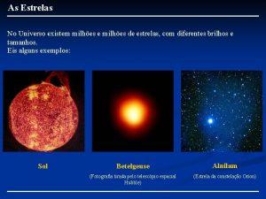 As Estrelas No Universo existem milhes e milhes