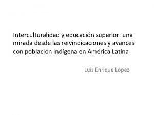 Interculturalidad y educacin superior una mirada desde las