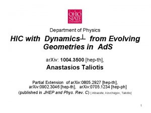 Department of Physics HIC with Dynamics from Evolving