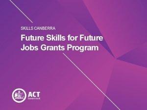 SKILLS CANBERRA Future Skills for Future Jobs Grants