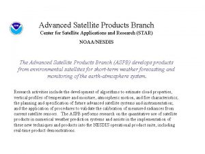 Advanced Satellite Products Branch Center for Satellite Applications
