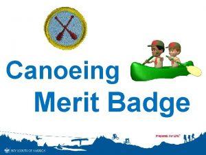 Canoeing Merit Badge Earning the Canoeing merit badge