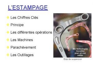 LESTAMPAGE Les Chiffres Cls Principe Les diffrentes oprations