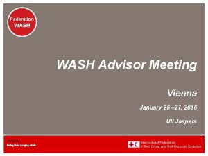 Federation WASH Advisor Meeting Vienna January 26 27