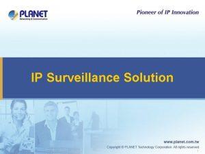 IP Surveillance Solution 1 Excellence in Surveillance 2