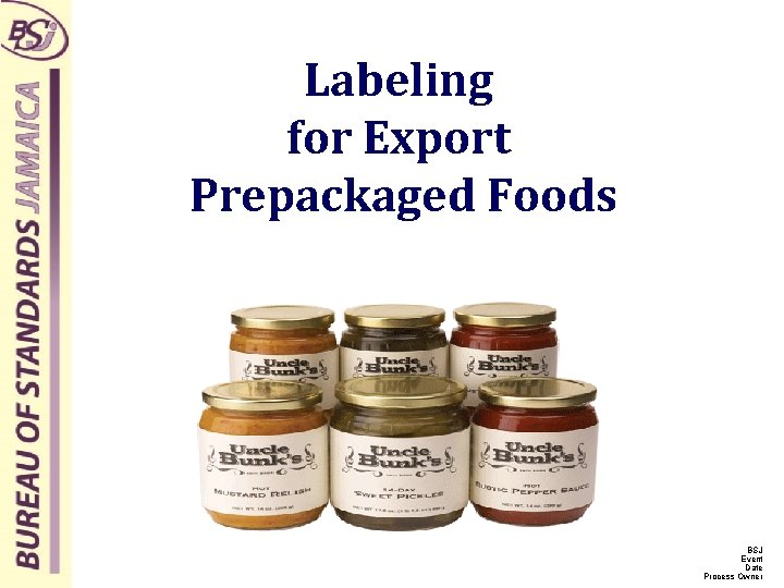Labeling for Export Prepackaged Foods BSJ Event Date