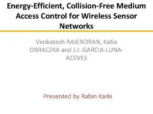 EnergyEfficient CollisionFree Medium Access Control for Wireless Sensor