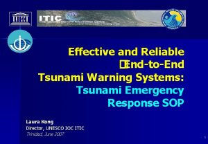 Effective and Reliable EndtoEnd Tsunami Warning Systems Tsunami