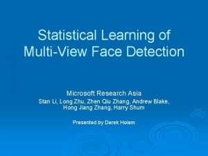 Statistical Learning of MultiView Face Detection Microsoft Research