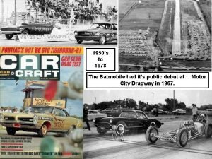 1950s to 1978 The Batmobile had its public