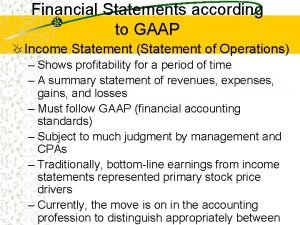 Financial Statements according to GAAP Income Statement Statement