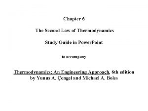 Chapter 6 The Second Law of Thermodynamics Study