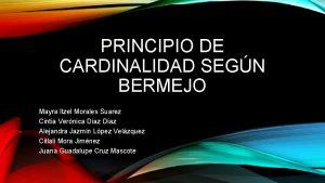 PRINCIPIO DE CARDINALIDAD SEGN BERMEJO Mayra Itzel Morales