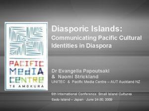 Diasporic Islands Communicating Pacific Cultural Identities in Diaspora