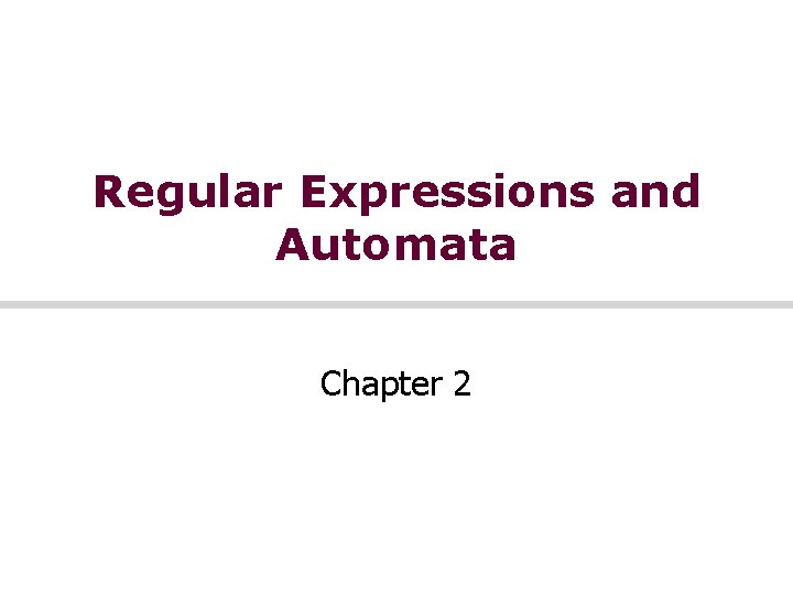 Regular Expressions and Automata Chapter 2 Regular Expressions