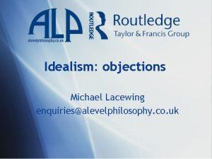 Idealism objections Michael Lacewing enquiriesalevelphilosophy co uk Unperceived