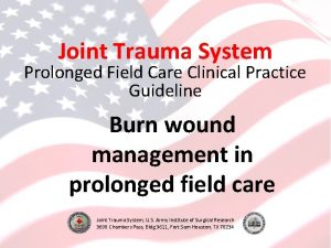 Joint Trauma System Prolonged Field Care Clinical Practice