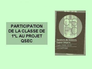 PARTICIPATION DE LA CLASSE DE 1L AU PROJET