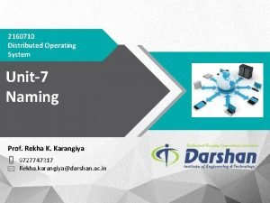 2160710 Distributed Operating System Unit7 Naming Prof Rekha