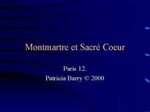 Montmartre et Sacr Coeur Paris 12 Patricia Barry