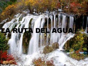 Cuidemos el Agua LA RUTA DEL AGUA 05112020