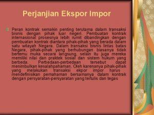 Perjanjian Ekspor Impor Peran kontrak semakin penting terutama