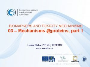 BIOMARKERS AND TOXICITY MECHANISMS 03 Mechanisms proteins part