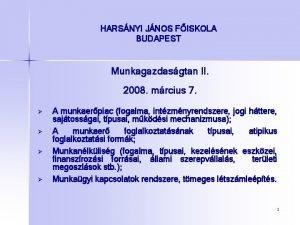 HARSNYI JNOS FISKOLA BUDAPEST Munkagazdasgtan II 2008 mrcius