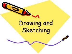 Drawing and Sketching Todays Plan Free Hand Sketching