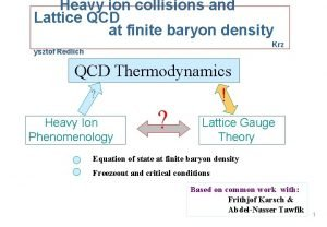 Heavy ion collisions and Lattice QCD at finite