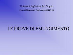 Universit degli studi de LAquila Corso di Idrogeologia