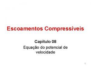 Escoamentos Compressveis Captulo 08 Equao do potencial de