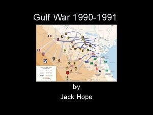 Gulf War 1990 1991 by Jack Hope The