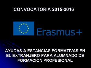 CONVOCATORIA 2015 2016 AYUDAS A ESTANCIAS FORMATIVAS EN