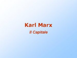 Karl Marx Il Capitale Il Capitale Marx esamina