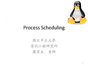 Outline OS schedulers Unix scheduling Linux 2 4