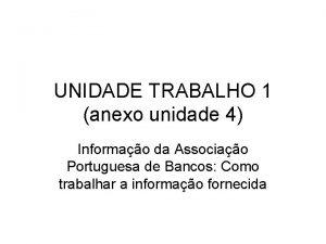 UNIDADE TRABALHO 1 anexo unidade 4 Informao da