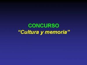 CONCURSO Cultura y memoria 1 Cules son los