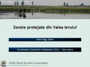 Az rmellk Vdett Terletei Zonele protejate din Valea