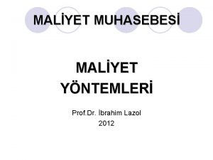 MALYET MUHASEBES MALYET YNTEMLER Prof Dr brahim Lazol