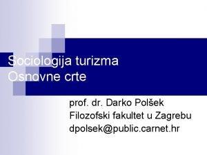 Sociologija turizma Osnovne crte prof dr Darko Polek