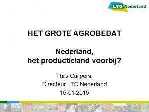 HET GROTE AGROBEDAT Nederland het productieland voorbij Thijs