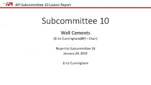 API Subcommittee 10 Liaison Report Subcommittee 10 Well