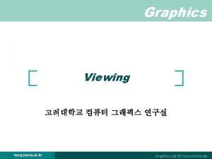 Graphics Viewing kucg korea ac kr Graphics Lab