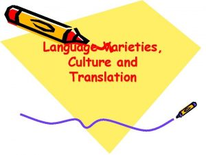 Language Varieties Culture and Translation Introduction The present