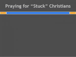 Praying for Stuck Christians Praying for Stuck Christians
