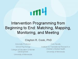 Intervention Programming from Beginning to End Matching Mapping