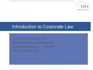 Introduction to Corporate Law Universit Carlo Cattaneo LIUC