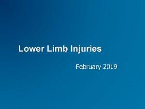 Lower Limb Injuries February 2019 Lower Limb Trauma
