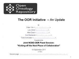 The OOR Initiative An Update By Peter Yim